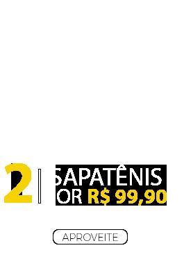 2 Sapatênis por R$ 99,90