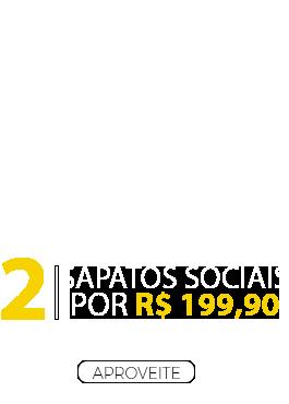 2 Sapatos Sociais por R$ 199,90