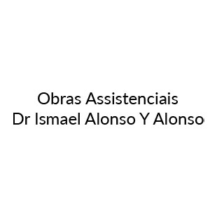 Obras Assistenciais Dr. Ismael Alonso Y Alonso
